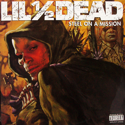 Lil 1/2 Dead – Steel On A Mission (1996)