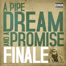 Finale – A Pipe Dream And A Promise (2009)