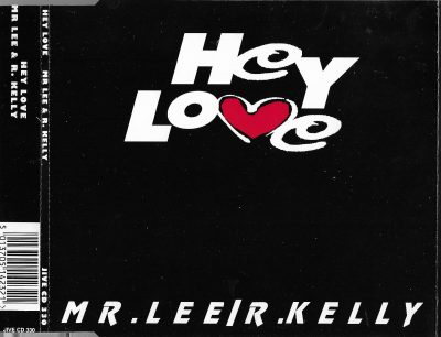 Mr. Lee / R. Kelly – Hey Love (1992)Mr. Lee / R. Kelly – Hey Love (1992)