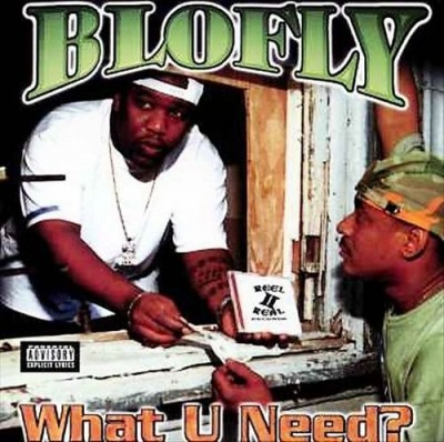 Blo-Fly – What U Need? (2001)
