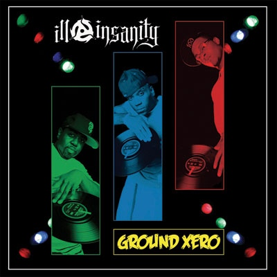 Ill Insanity – Ground Xero (2008)