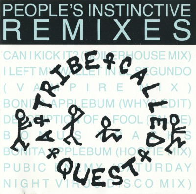 A Tribe Called Quest – People's Instinctive Remixes (1990)