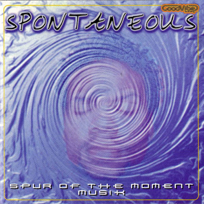 Spontaneous – Spur of the Moment Musik (2000)