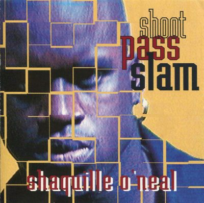 Shaquille O'Neal ‎- Shoot Pass Slam (1993)