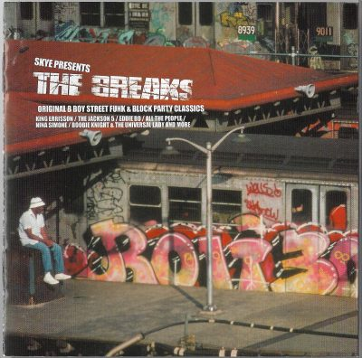 Skye Presents The Breaks – Original B Boy Street Funk & Block Party Classics (2000)