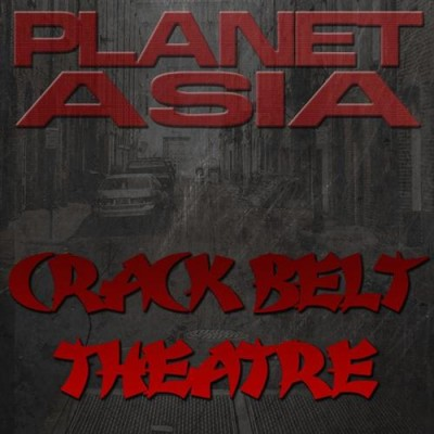 Planet Asia – Crack Belt Theatre (2010)