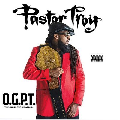 Pastor Troy – O.G.P.T. (The Collector's Album) (2017)