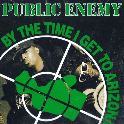 Public Enemy – By The Time I Get To Arizona  (1991)