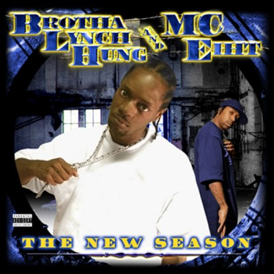 Brotha Lynch Hung & MC Eiht – The New Season (2006)