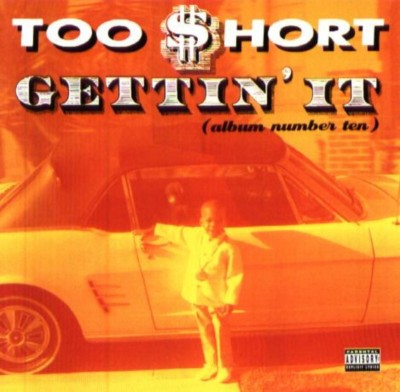 Too Short – Gettin' It (Album Number Ten) (1996)