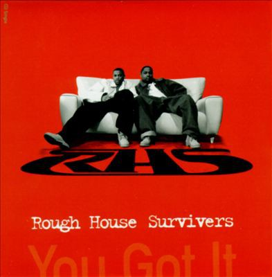 Rough House Survivers – You Got It (1998)