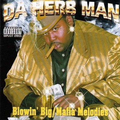 Da Herb Man – Blowin' Big / Mafia Melodies (1998)