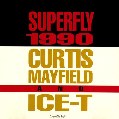 Curtis Mayfield & Ice-T – Superfly 1990 (1990)