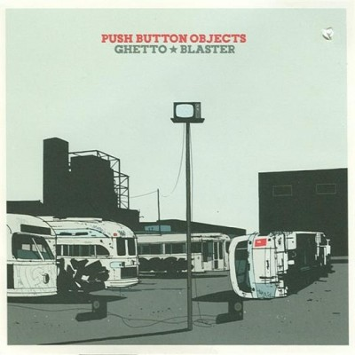 Push Button Objects – Ghetto Blaster (2003)