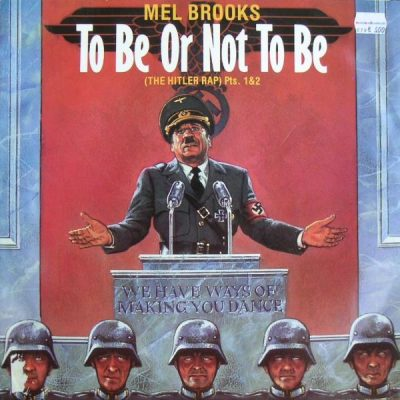 Mel Brooks – To Be Or Not To Be (The Hitler Rap) (1983)