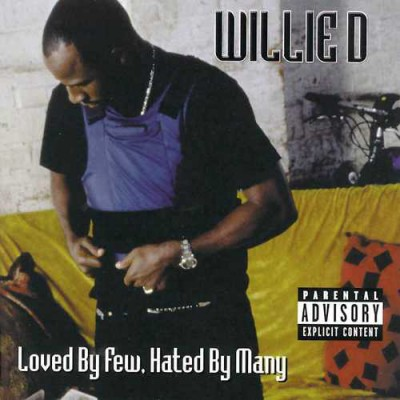 Willie D – Loved By Few, Hated By Many (2000)