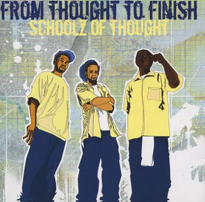 Schoolz Of Thought – From Thought To Finish (2002)