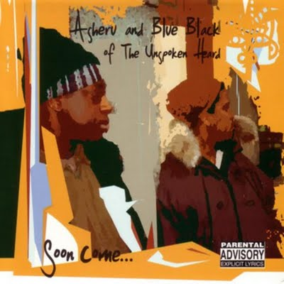 Asheru And Blue Black Of The Unspoken Heard – Soon Come… (2001)