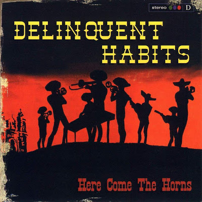 Delinquent Habits – Here Come The Horns (1998)