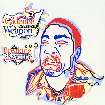 Cadence Weapon – Breaking Kayfabe (2006)
