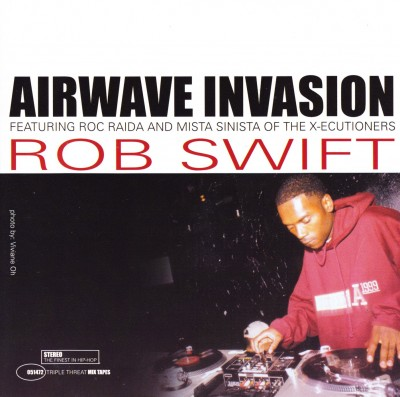 Rob Swift – Airwave Invasion: Triple Threat Mix Tapes (2001)