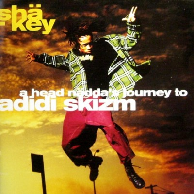 Sha-key – A Head Nadda's Journey To Adidi Skizm (1994)